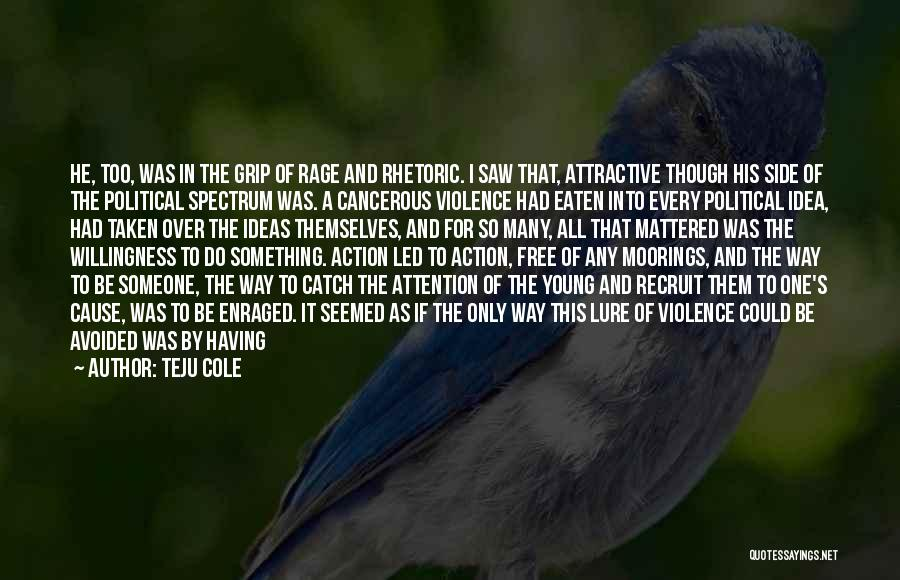 Causes Of Violence Quotes By Teju Cole
