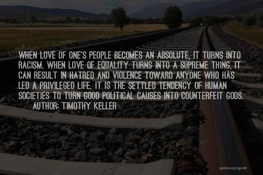 Causes Of Violence Quotes By Timothy Keller