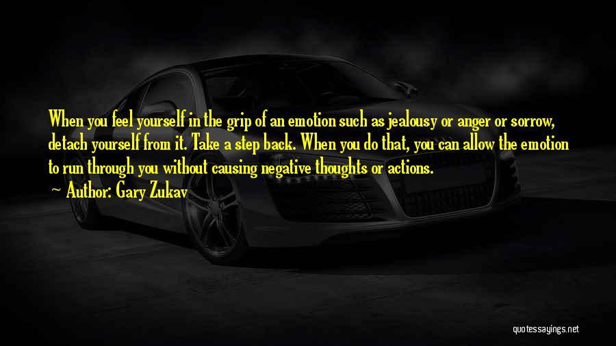 Causing Jealousy Quotes By Gary Zukav