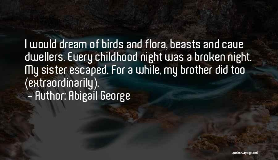 Cave Dwellers Quotes By Abigail George