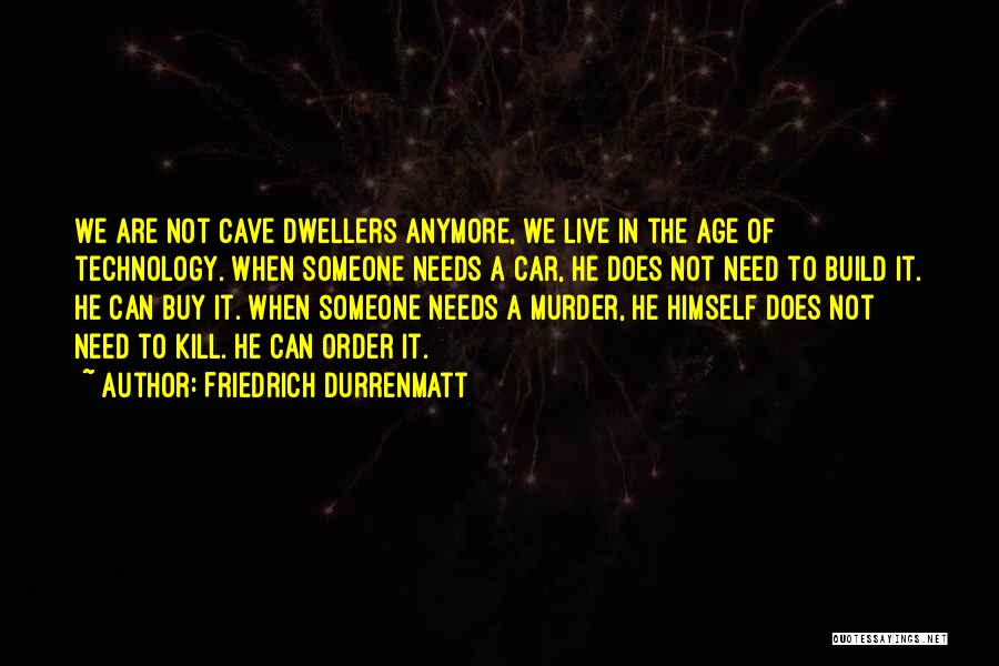 Cave Dwellers Quotes By Friedrich Durrenmatt