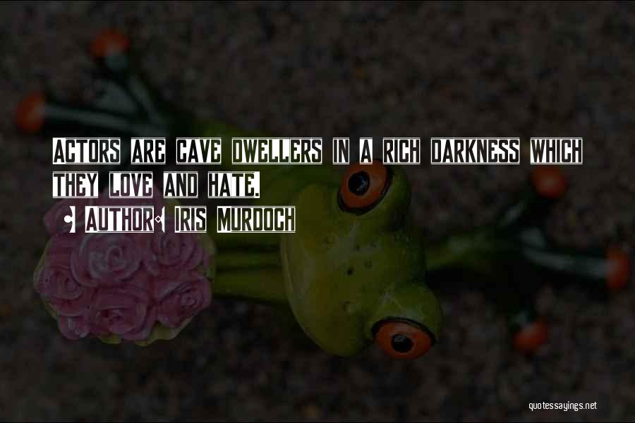 Cave Dwellers Quotes By Iris Murdoch