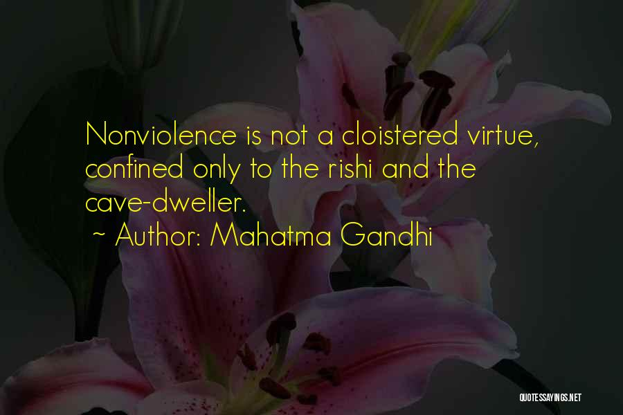 Cave Dwellers Quotes By Mahatma Gandhi