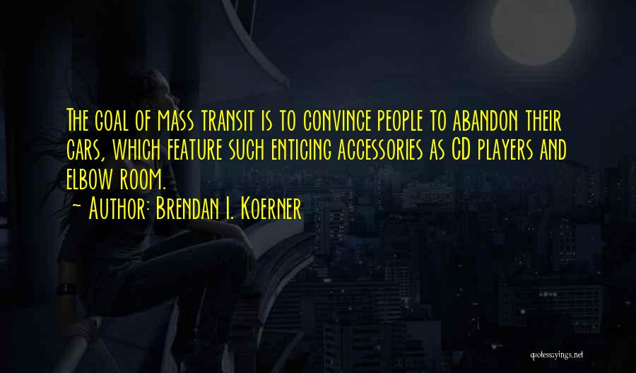 Cd Players Quotes By Brendan I. Koerner