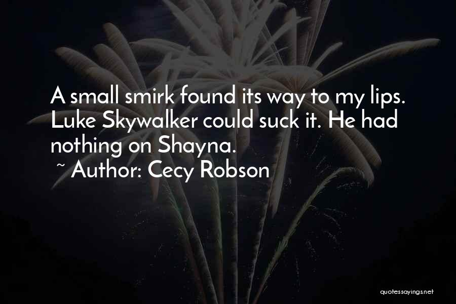 Cecy Robson Quotes 1254451