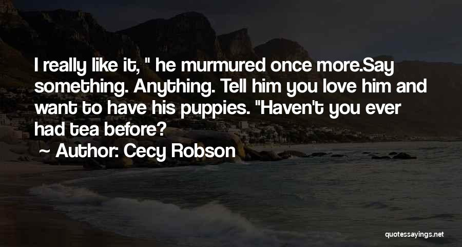 Cecy Robson Quotes 1598449