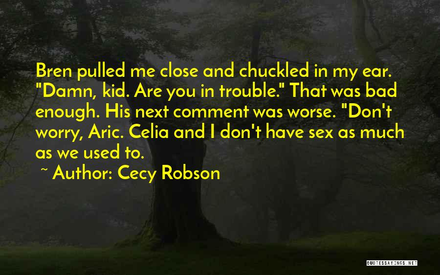 Cecy Robson Quotes 1730016