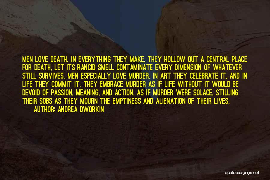 Celebrate Death Quotes By Andrea Dworkin