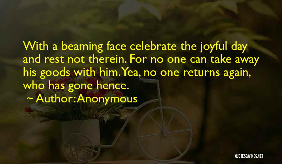 Celebrate Death Quotes By Anonymous