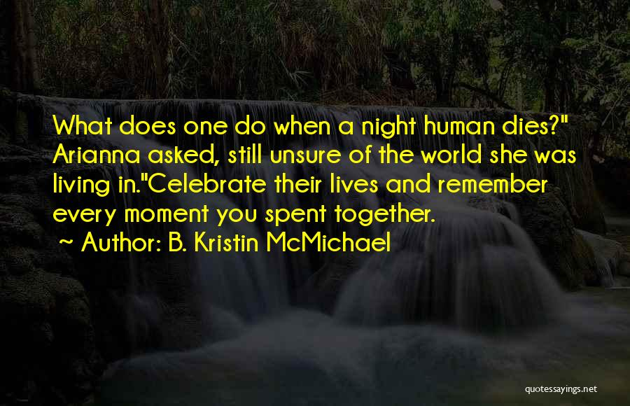 Celebrate Death Quotes By B. Kristin McMichael