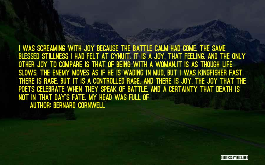 Celebrate Death Quotes By Bernard Cornwell