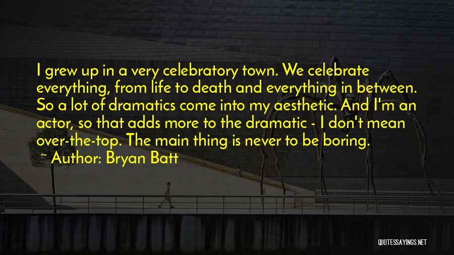 Celebrate Death Quotes By Bryan Batt