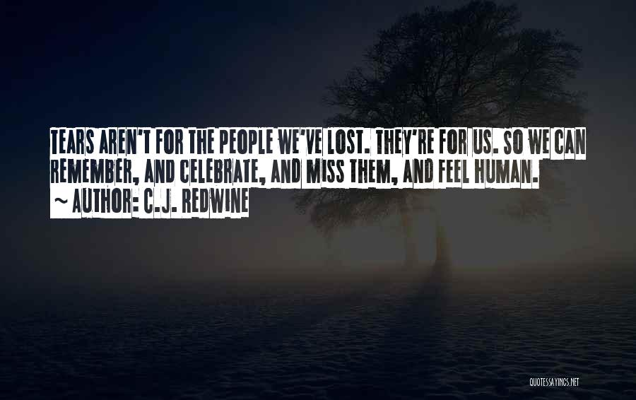 Celebrate Death Quotes By C.J. Redwine