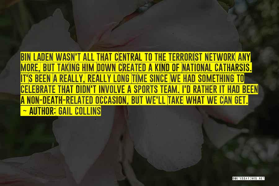 Celebrate Death Quotes By Gail Collins