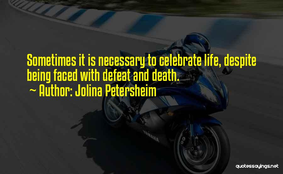 Celebrate Death Quotes By Jolina Petersheim