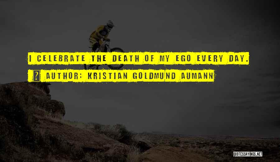 Celebrate Death Quotes By Kristian Goldmund Aumann
