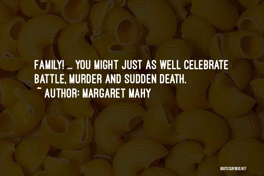 Celebrate Death Quotes By Margaret Mahy