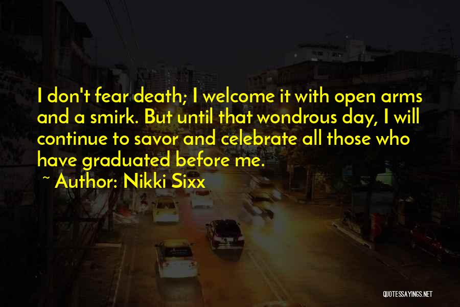 Celebrate Death Quotes By Nikki Sixx