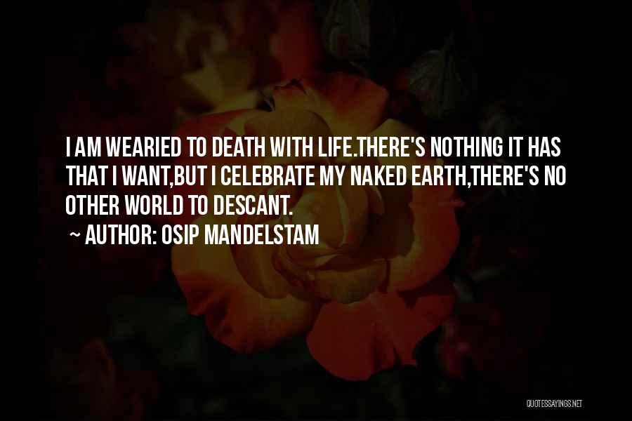 Celebrate Death Quotes By Osip Mandelstam