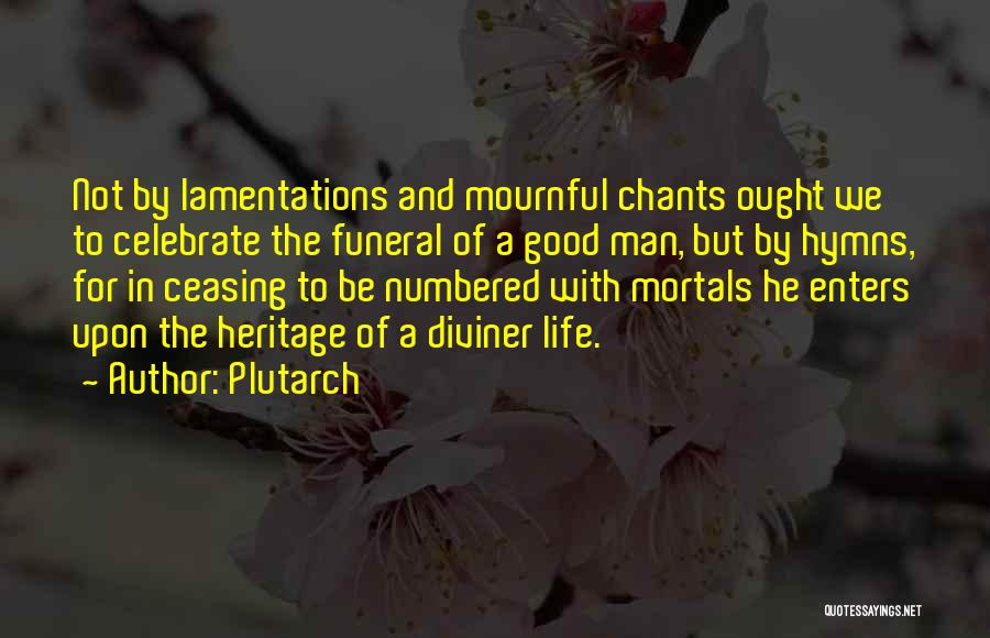 Celebrate Death Quotes By Plutarch