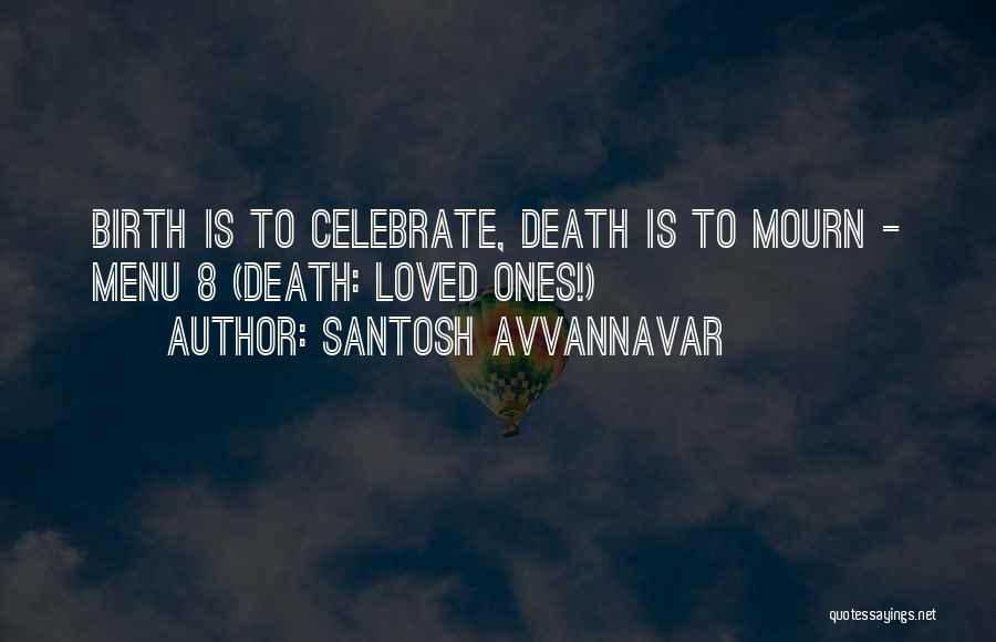 Celebrate Death Quotes By Santosh Avvannavar