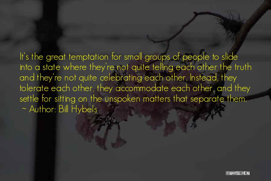 Celebrating Each Other Quotes By Bill Hybels