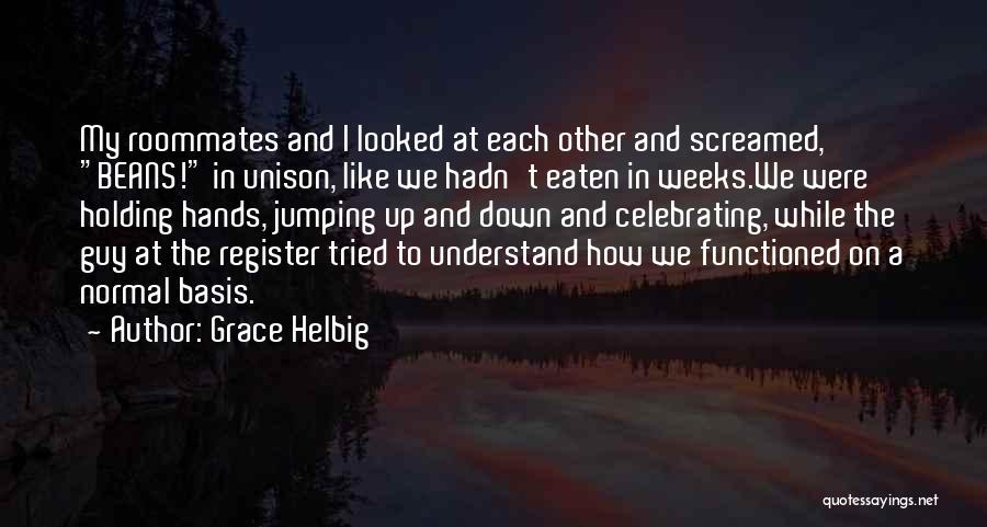 Celebrating Each Other Quotes By Grace Helbig
