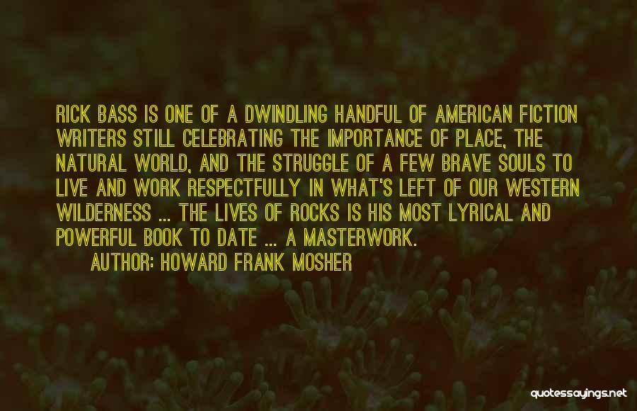 Celebrating Each Other Quotes By Howard Frank Mosher