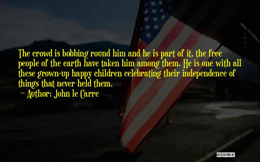 Celebrating Each Other Quotes By John Le Carre