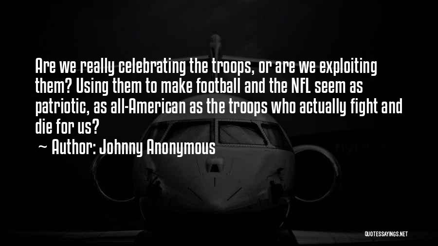 Celebrating Each Other Quotes By Johnny Anonymous