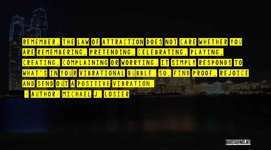 Celebrating Each Other Quotes By Michael J. Losier