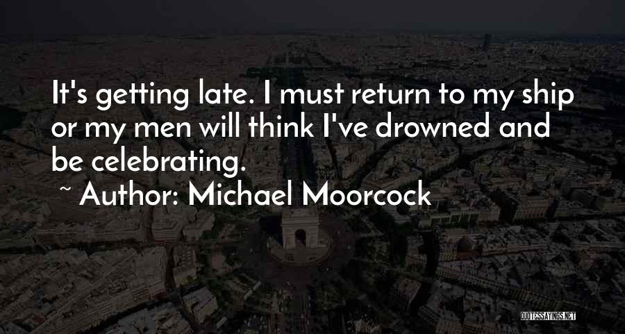 Celebrating Each Other Quotes By Michael Moorcock