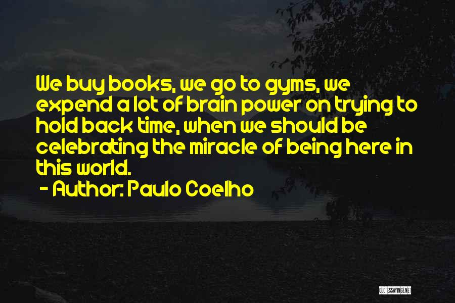Celebrating Each Other Quotes By Paulo Coelho