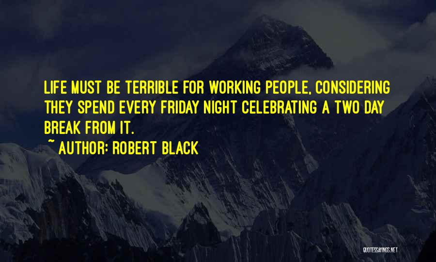 Celebrating Each Other Quotes By Robert Black