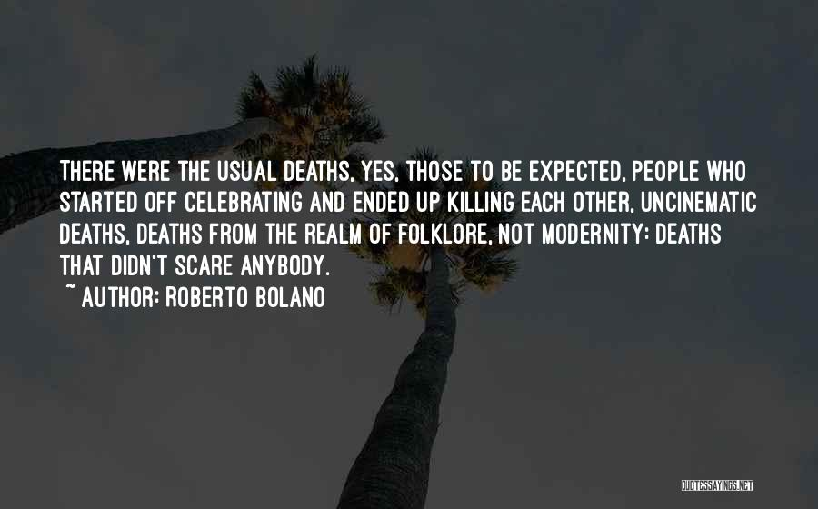 Celebrating Each Other Quotes By Roberto Bolano