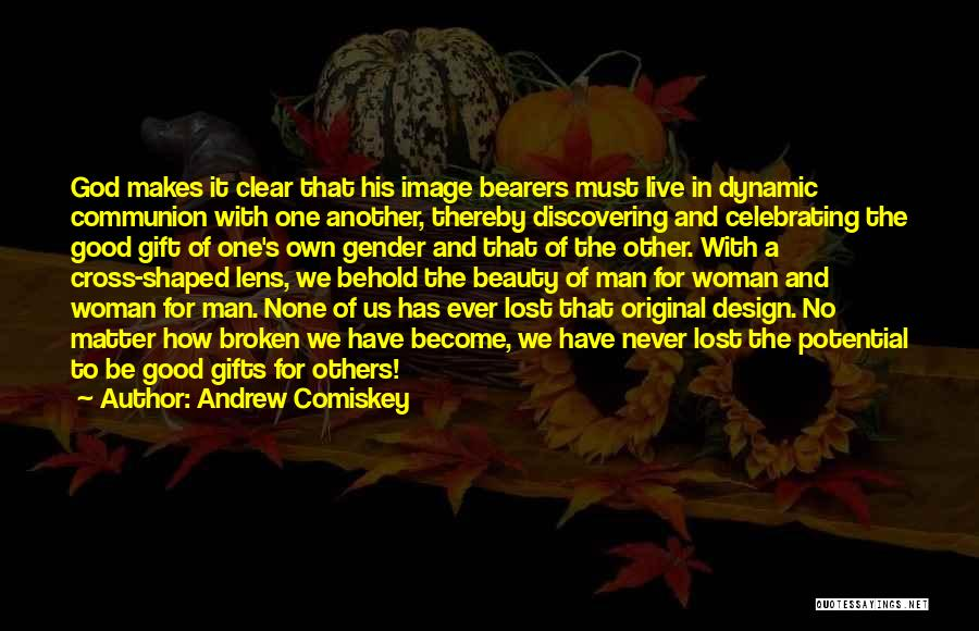 Celebrating Others Quotes By Andrew Comiskey