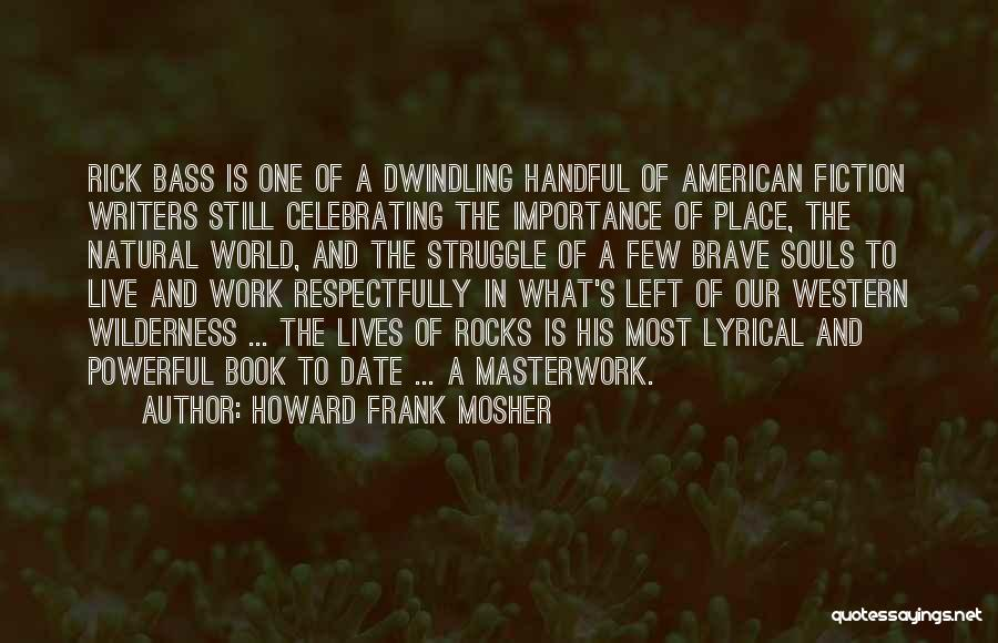 Celebrating Others Quotes By Howard Frank Mosher