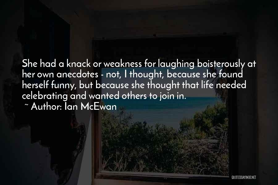 Celebrating Others Quotes By Ian McEwan