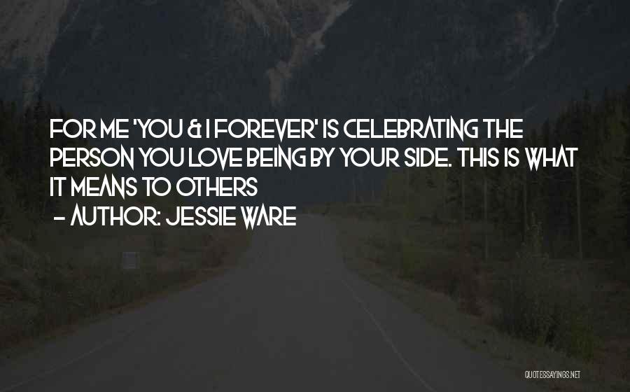 Celebrating Others Quotes By Jessie Ware