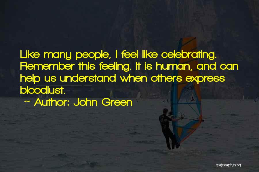 Celebrating Others Quotes By John Green