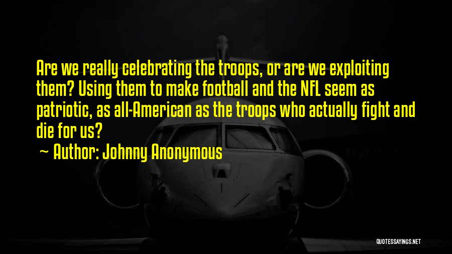 Celebrating Others Quotes By Johnny Anonymous