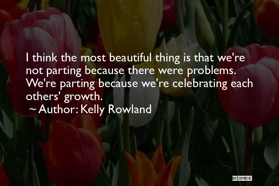 Celebrating Others Quotes By Kelly Rowland