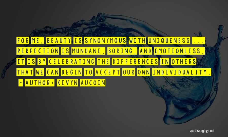 Celebrating Others Quotes By Kevyn Aucoin