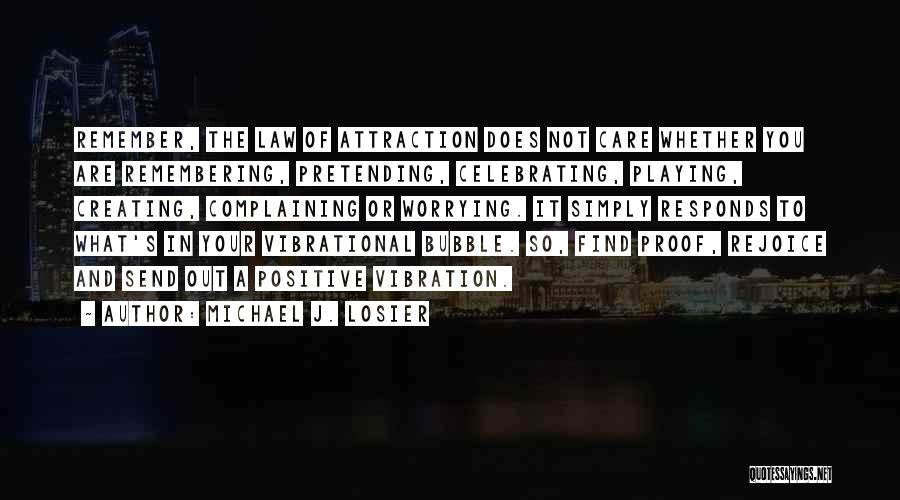 Celebrating Others Quotes By Michael J. Losier