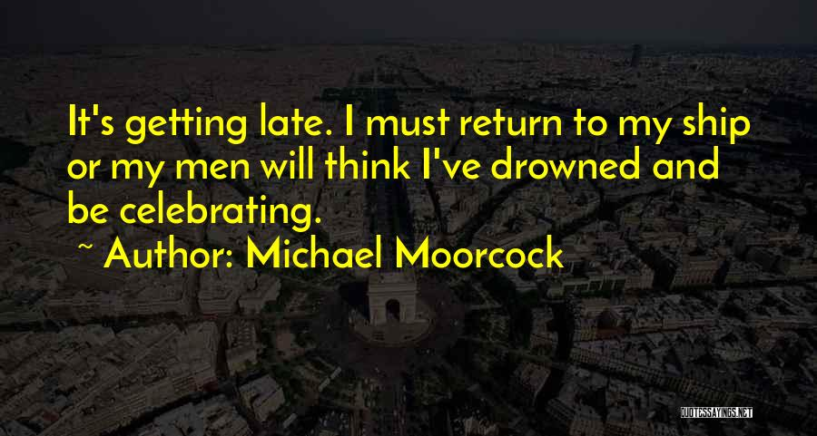 Celebrating Others Quotes By Michael Moorcock