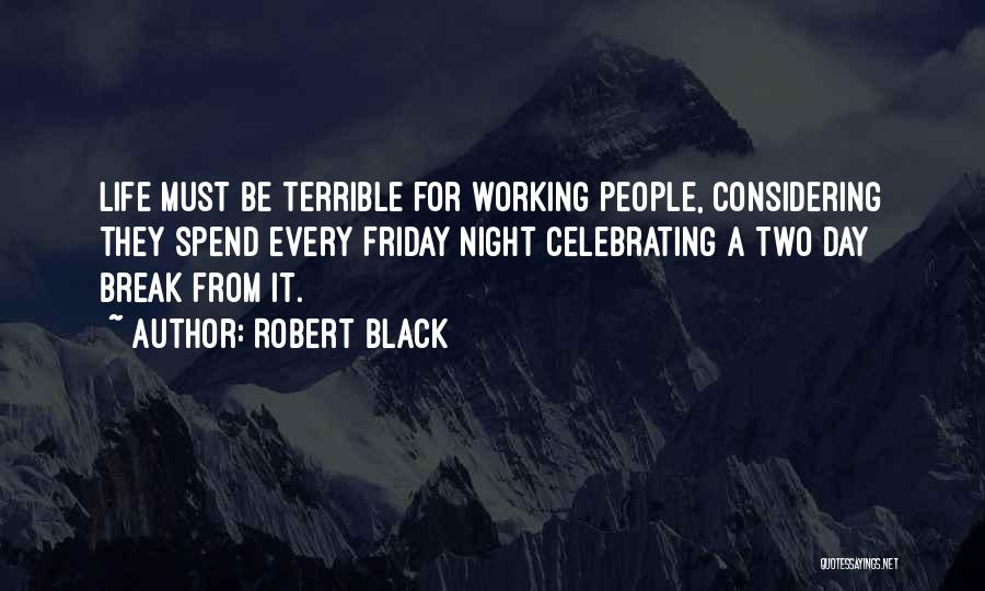 Celebrating Others Quotes By Robert Black