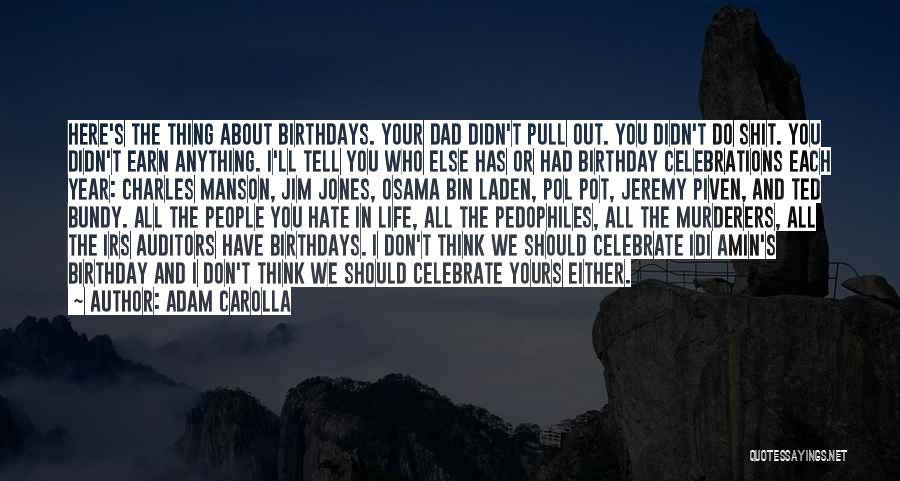 Celebrations Quotes By Adam Carolla