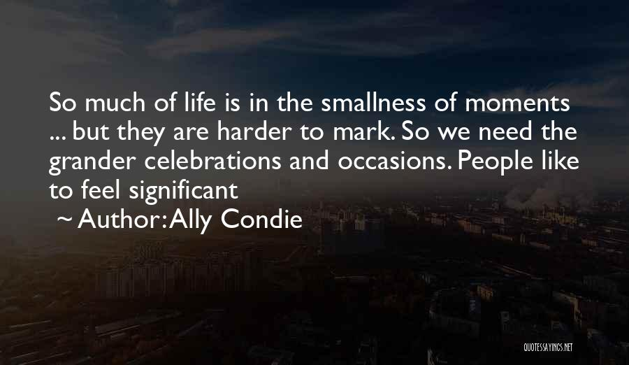 Celebrations Quotes By Ally Condie
