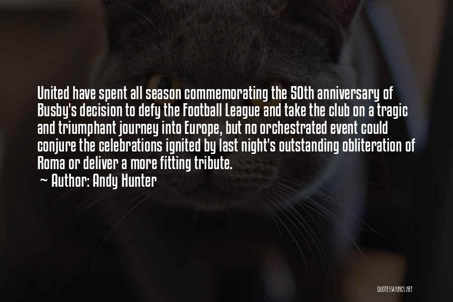 Celebrations Quotes By Andy Hunter