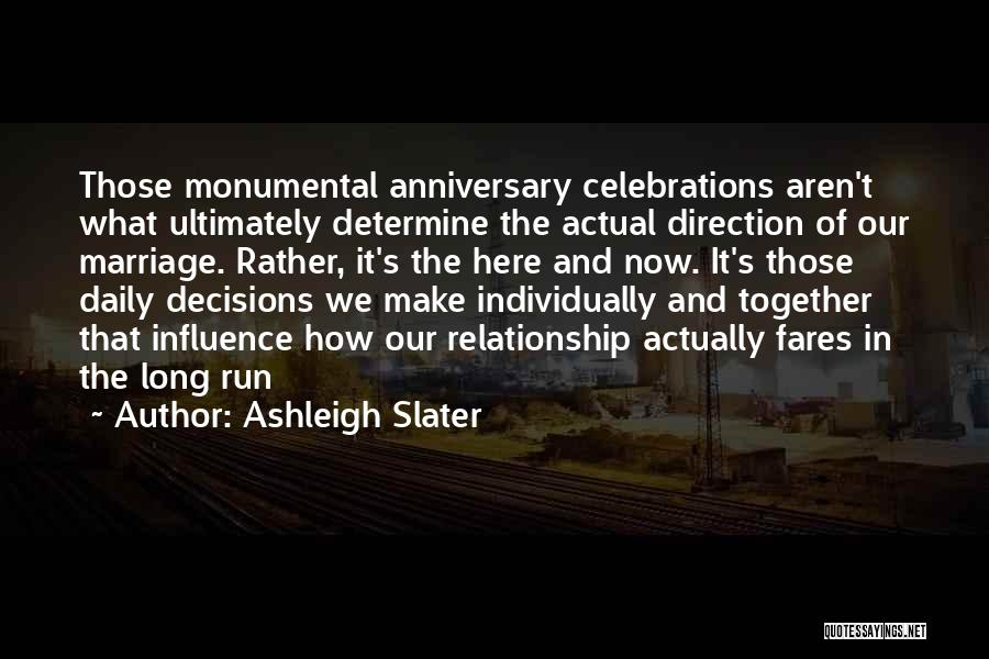 Celebrations Quotes By Ashleigh Slater